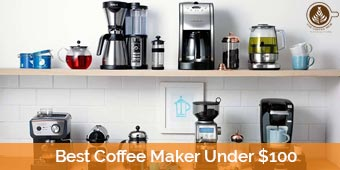 best-coffee-maker-under-$100